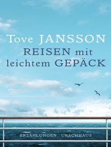 Reisen mit leichtem Gepäck: Erzählungen