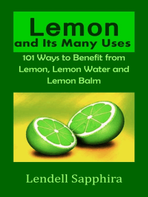 Lemon and Its many Uses: 1001 Ways to Benefit from Lemon Fruit and Lemon Water
