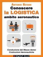 Conoscere la LOGISTICA - Ambito Aeronautico