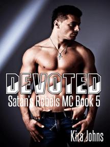 Devoted: Satan's Rebels MC Series, #5