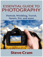 Essential Guide To Photography - Portrait, Wedding, Travel, Sports, Pet, And More..