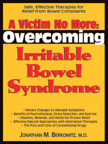 A Victim No More: Overcoming Irritable Bowel Syndrome: Safe, Effective Therapies for Relief from Bowel Complaints