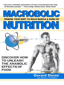 Macrobolic Nutrition: Priming Your Body to Build Muscle & Burn Fat