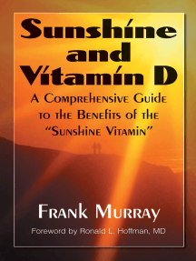 "Sunshine and Vitamin D: A Comprehensive Guide to the Benefits of the ""Sunshine Vitamin"""