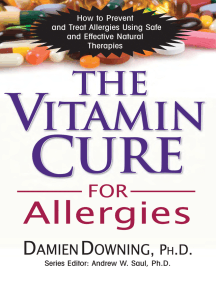 The Vitamin Cure for Allergies: How to Prevent and Treat Allergies Using Safe and Effective Natural Therapies