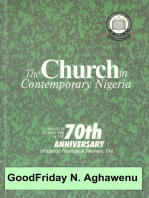 The Church in Contemporary Nigeria Papers In Celebration Of The 70th Anniversary of BTS Eku