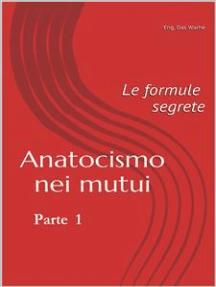 Anatocismo nei mutui: Le formule Segrete (Parte 1)