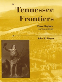 Tennessee Frontiers: Three Regions in Transition