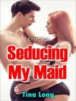 Seducing My Maid (Erotica)