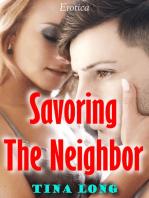 Savoring the Neighbor (Erotica)