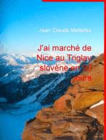 J'ai marché de Nice au Triglav slovène en 90 jours