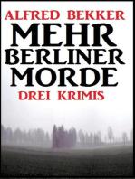Drei Alfred Bekker Krimis - Mehr Berliner Morde