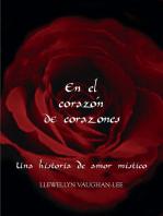 En el corazón de corazones: Una historia de amor místico