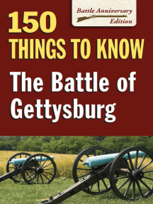The Battle of Gettysburg: 150 Things to Know