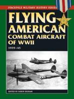 Flying American Combat Aircraft of World War II