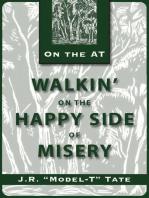 Walkin' on the Happy Side of Misery