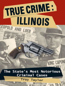 True Crime: Illinois: The State's Most Notorious Criminal Cases