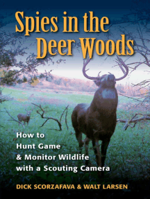 Spies in the Deer Woods: How to Hunt Game & Monitor Wildlife with a Scouting Camera
