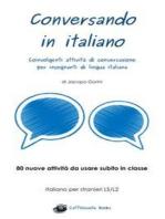 Conversando in italiano - Coinvolgenti attività di conversazione per insegnanti di lingua italiana