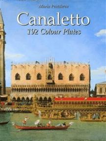 Canaletto: 192 Colour Plates