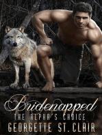 Bridenapped The Alpha's Choice