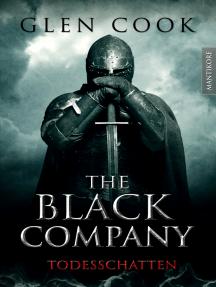 The Black Company 2 - Todesschatten: Ein Dark-Fantasy-Roman von Kult Autor Glen Cook