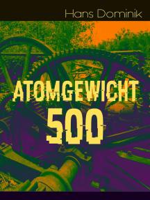 Atomgewicht 500: Einer der bekanntesten Romane des deutschen Science-Fiction-Pioniers
