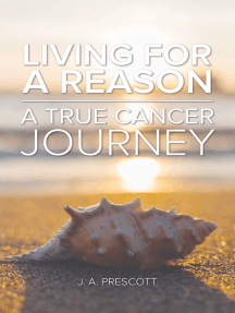 Living For a Reason: A True Cancer Journey