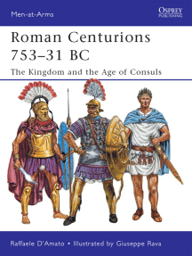 Roman Centurions 753–31 BC: The Kingdom and the Age of Consuls