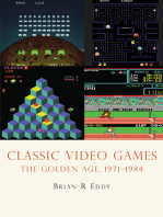 Classic Video Games: The Golden Age 1971–1984