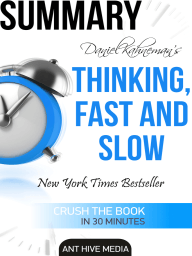 Daniel Kahneman's Thinking, Fast and Slow Summary