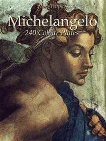Michelangelo: 240 Colour Plates