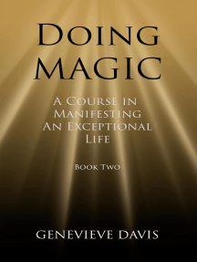 Doing Magic: A Course in Manifesting an Exceptional Life (Book 2): A Course in Manifesting, #2