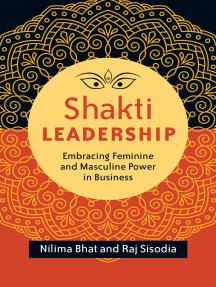 Shakti Leadership: Embracing Feminine and Masculine Power in Business