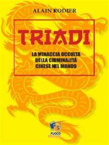 Triadi: La minaccia occulta della criminalità cinese nel Mondo