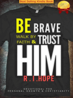Be Brave Walk By Faith & Trust HIM