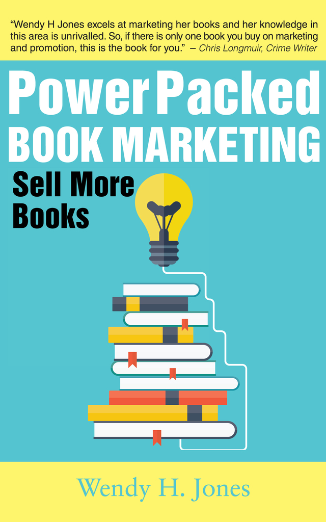 Power Packed Book Marketing Sell More Books By Wendy H Jones By