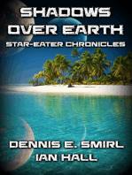 Star-Eater Chronicles 6. Shadows Over Earth