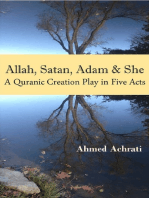 Allah, Satan, Adam & She. A Qur'anic Creation Play in Five Acts