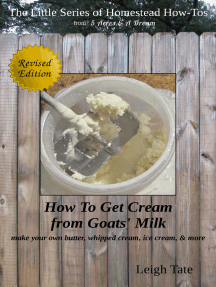 How To Get Cream From Goats' Milk: Make Your Own Butter, Whipped Cream, Ice Cream, & More