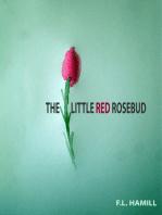 The Little Red Rosebud