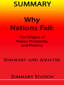 Why Nations Fail: The Origins of Power, Prosperity, and Poverty   Summary