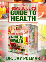 The Home Juicer's Guide To Health