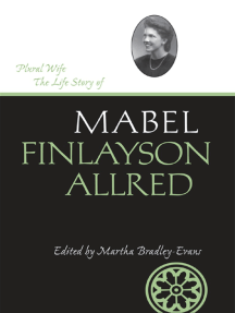 Plural Wife: The Life Story of Mabel Finlayson Allred