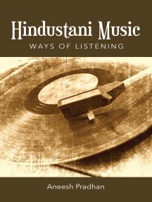 Hindustani Music: Ways of Listening