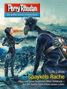 """Perry Rhodan 2852: Spaykels Rache: Perry Rhodan-Zyklus """"Die Jenzeitigen Lande"""""""