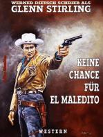 Keine Chance für El Maledito