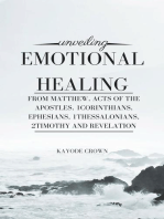 Unveiling Emotional Healing From Matthew, Acts of the Apostles, 1Corinthians, Ephesians, 1Thessalonians, 2Timothy and Revelation