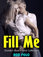 Erotica: Fill Me, Daddy's Best Friend Collection