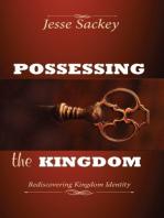 Possessing the Kingdom